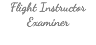 Flight Instructor Examiner